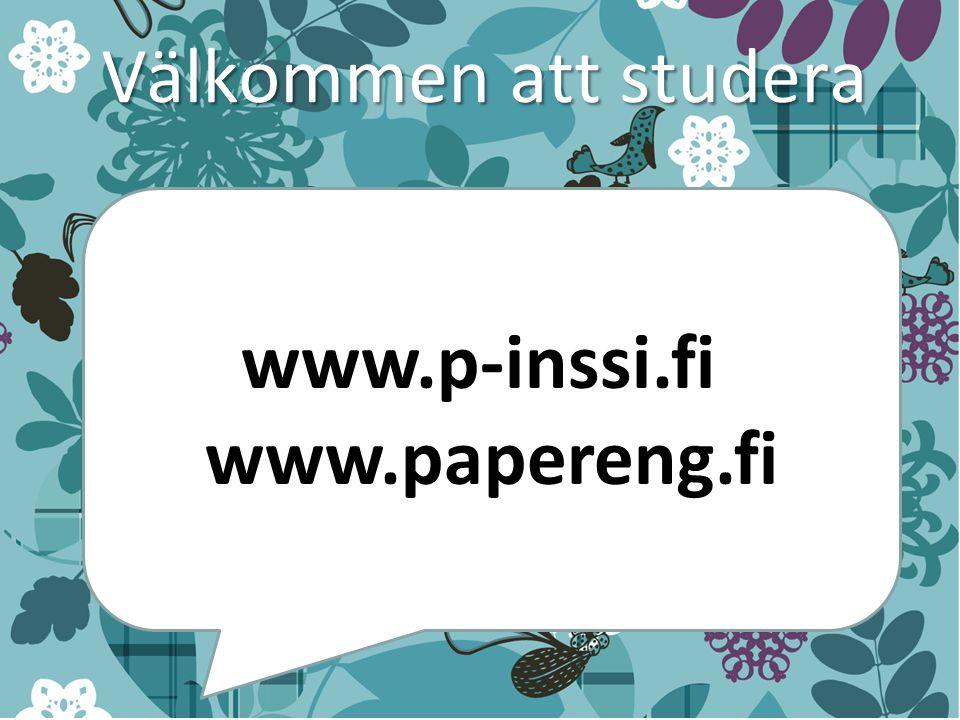 Välkommen att studera www.p-inssi.fi www.papereng.fi