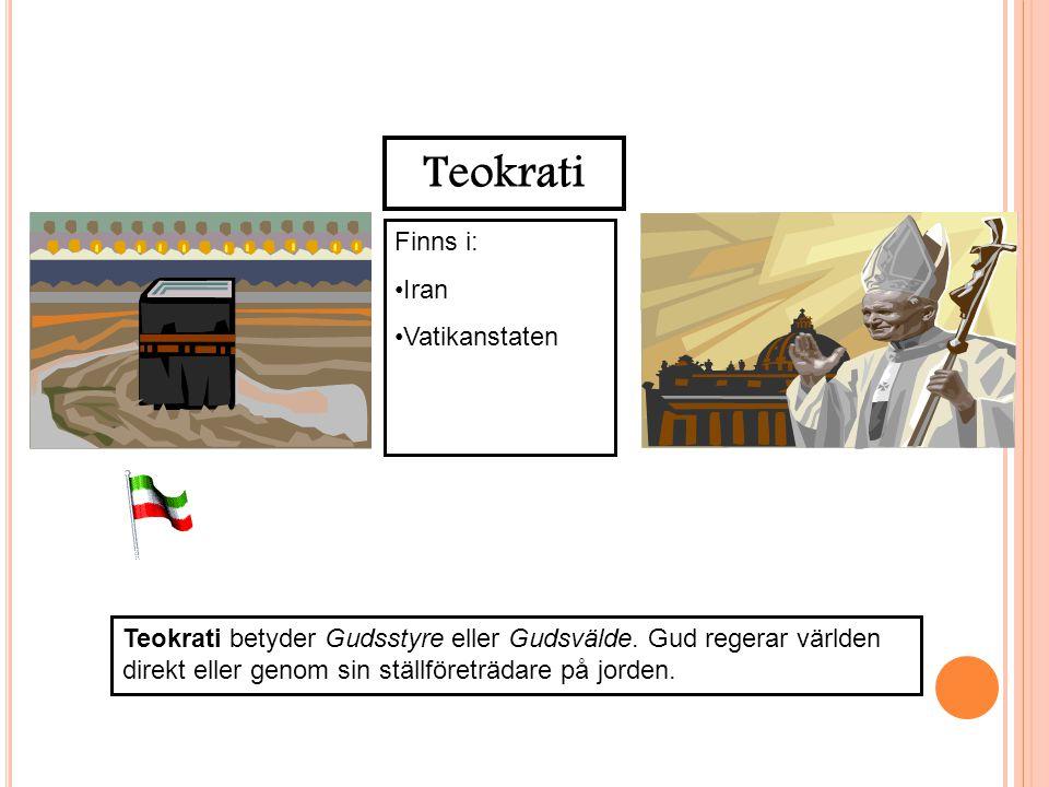 Teokrati Finns i: Iran Vatikanstaten Teokrati betyder Gudsstyre eller Gudsvälde. Gud regerar världen direkt eller genom sin ställföreträdare på jorden