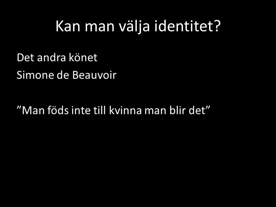 """Kan man välja identitet? Det andra könet Simone de Beauvoir """"Man föds inte till kvinna man blir det"""""""