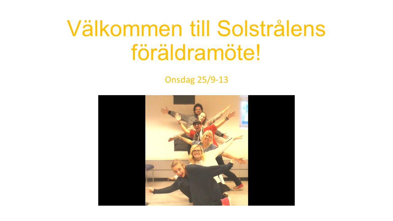 Välkommen till Solstrålens föräldramöte! Onsdag 25/9-13