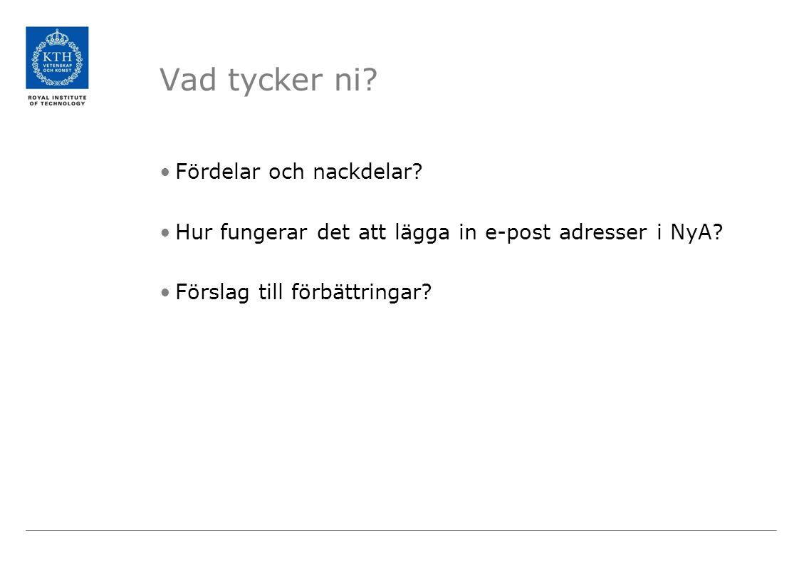 Vad tycker ni. Fördelar och nackdelar. Hur fungerar det att lägga in e-post adresser i NyA.