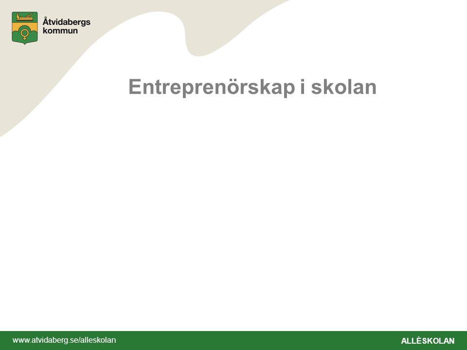 www.atvidaberg.se/alleskolan ALLÈSKOLAN Entreprenörskap i skolan