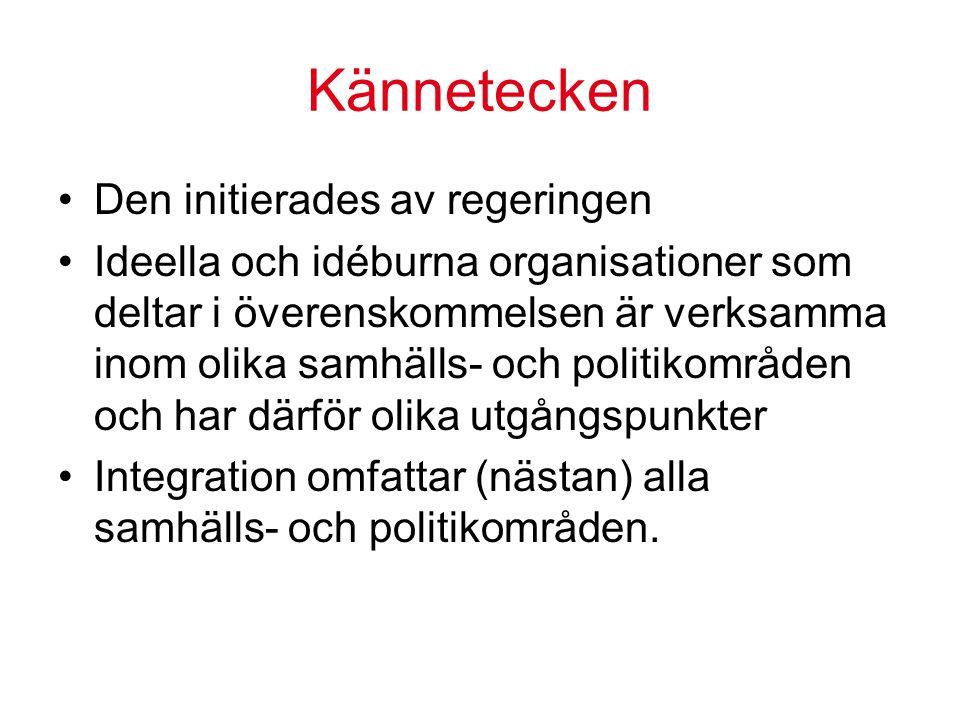 Kännetecken Den initierades av regeringen Ideella och idéburna organisationer som deltar i överenskommelsen är verksamma inom olika samhälls- och politikområden och har därför olika utgångspunkter Integration omfattar (nästan) alla samhälls- och politikområden.