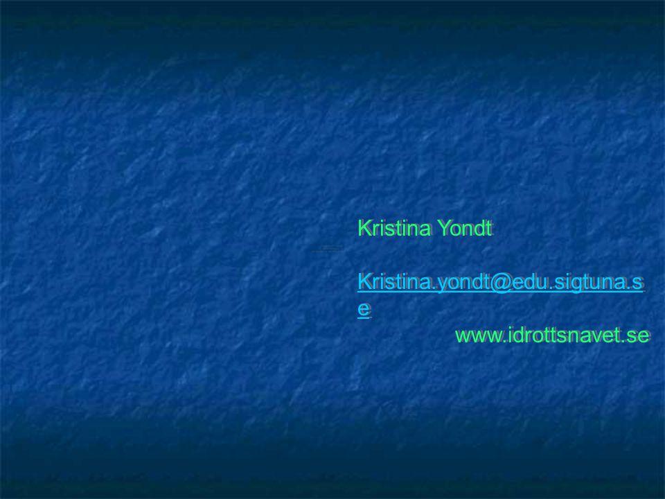 Kristina Yondt Kristina.yondt@edu.sigtuna.s e www.idrottsnavet.se Kristina Yondt Kristina.yondt@edu.sigtuna.s e www.idrottsnavet.se