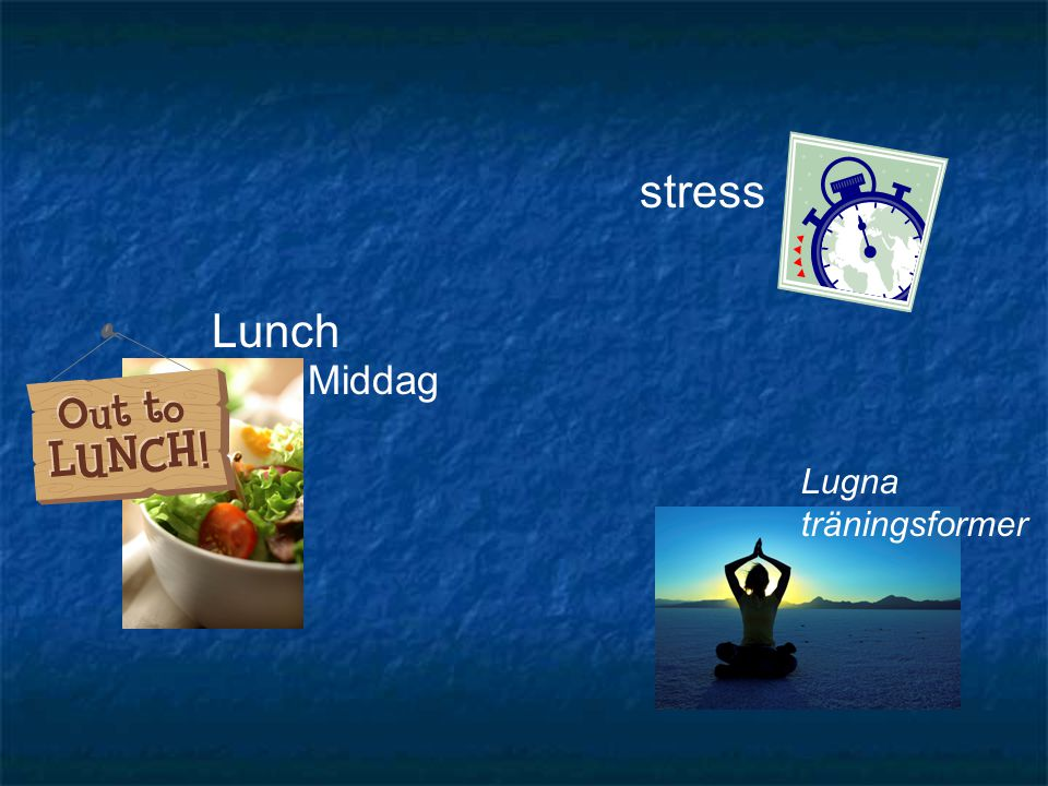stress Lunch Middag Lugna träningsformer