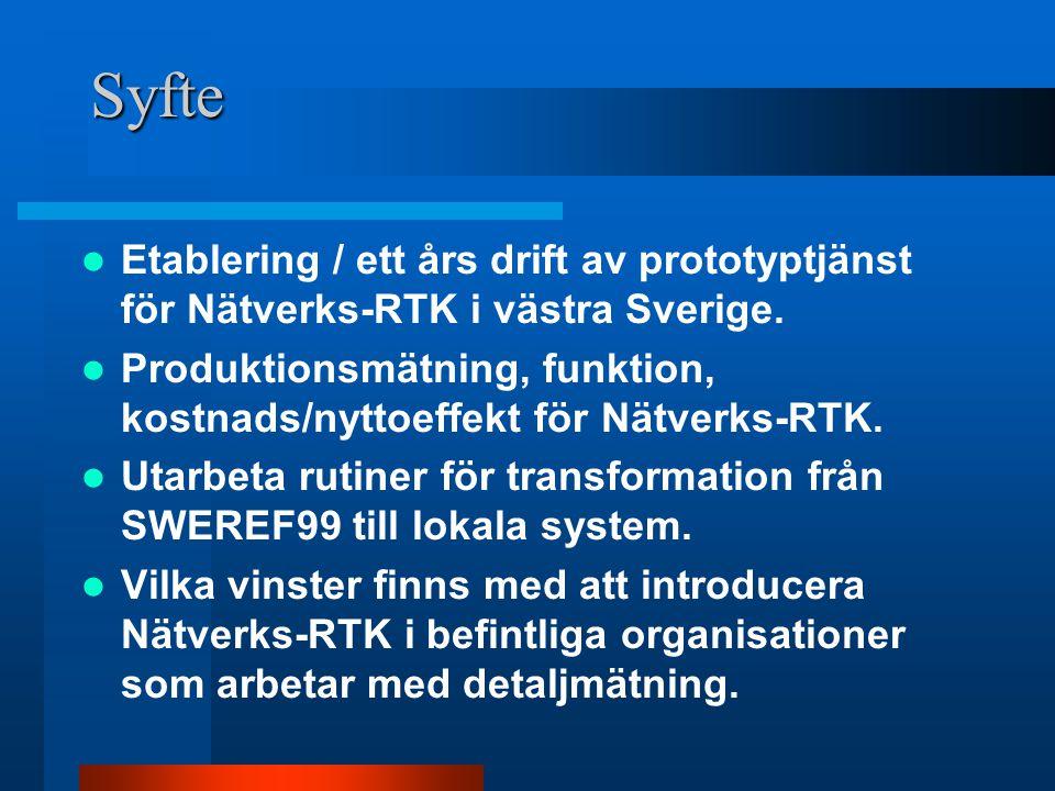 Syfte Etablering / ett års drift av prototyptjänst för Nätverks-RTK i västra Sverige.
