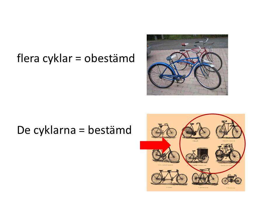 flera cyklar = obestämd De cyklarna = bestämd