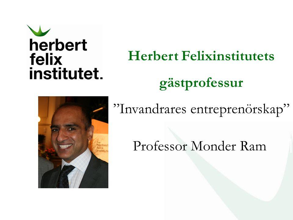 """Herbert Felixinstitutets gästprofessur """"Invandrares entreprenörskap"""" Professor Monder Ram"""