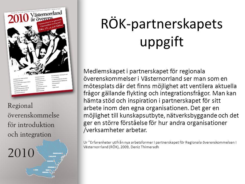 RÖK-partnerskapets uppgift Medlemskapet i partnerskapet för regionala överenskommelser i Västernorrland ser man som en mötesplats där det finns möjlighet att ventilera aktuella frågor gällande flykting och integrationsfrågor.