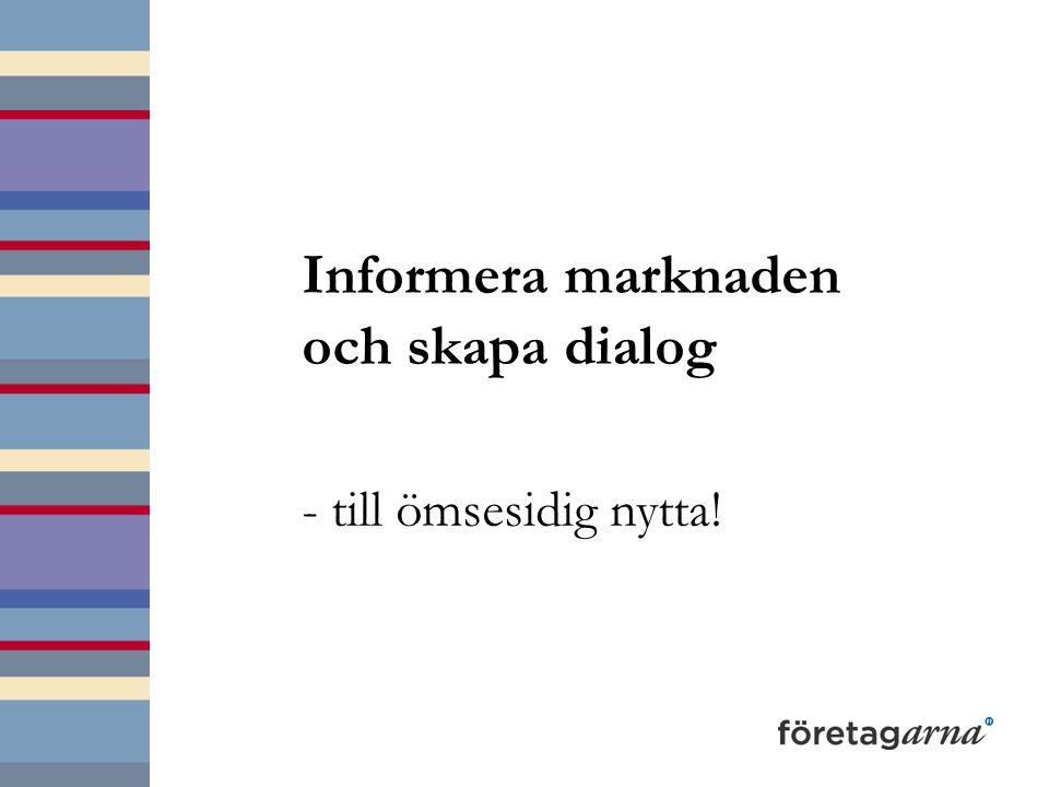 Informera marknaden och skapa dialog - till ömsesidig nytta!