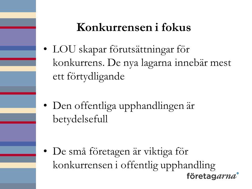Konkurrensen i fokus LOU skapar förutsättningar för konkurrens. De nya lagarna innebär mest ett förtydligande Den offentliga upphandlingen är betydels