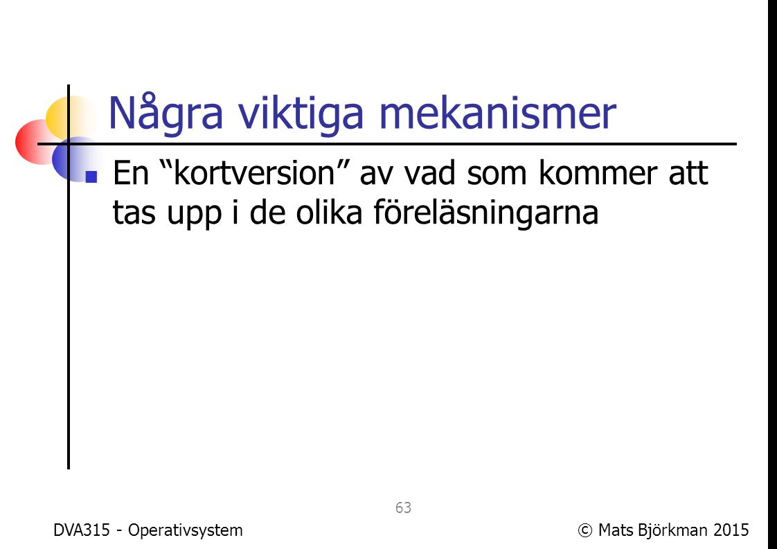 © Mats Björkman 2015 Processhantering Hur startas en process.