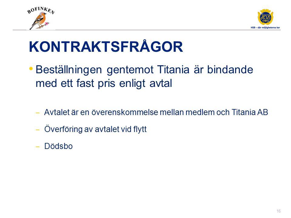 KONTRAKTSFRÅGOR Beställningen gentemot Titania är bindande med ett fast pris enligt avtal ‒ Avtalet är en överenskommelse mellan medlem och Titania AB