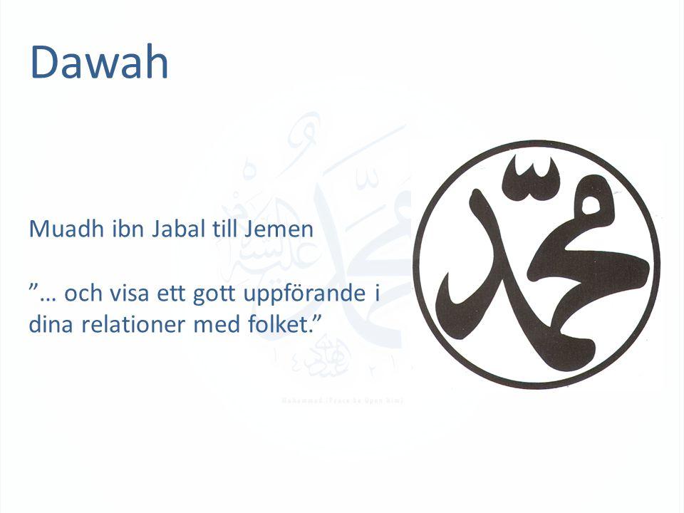 Dawah Muadh ibn Jabal till Jemen … och visa ett gott uppförande i dina relationer med folket.