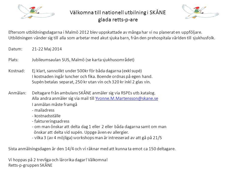 Preliminärt program onsdag 21/5 10-11Registrering och kaffe 11-12retts-p nyheter, David Björnheden 12-13 Lunch 13-14Kramper, Sven Wiklund barnneurolog Ystad 14.30-15.30Barnmisshandel, Åsa Granqvist Barnläkare SUS Malmö 16-18Workshop utslag HLR IIntraosseös nål Läkemedel buccalt/intranasalt Torsdag 22/5 8.30-9.30Det akut sjuka barnet, föreläsare ej klart 10-12Akut buk – barnkirurg Martin Salö / barngastroläkare (ej klart vem), 12-13Lunch 13-14.30Intoxer – nätdroger.
