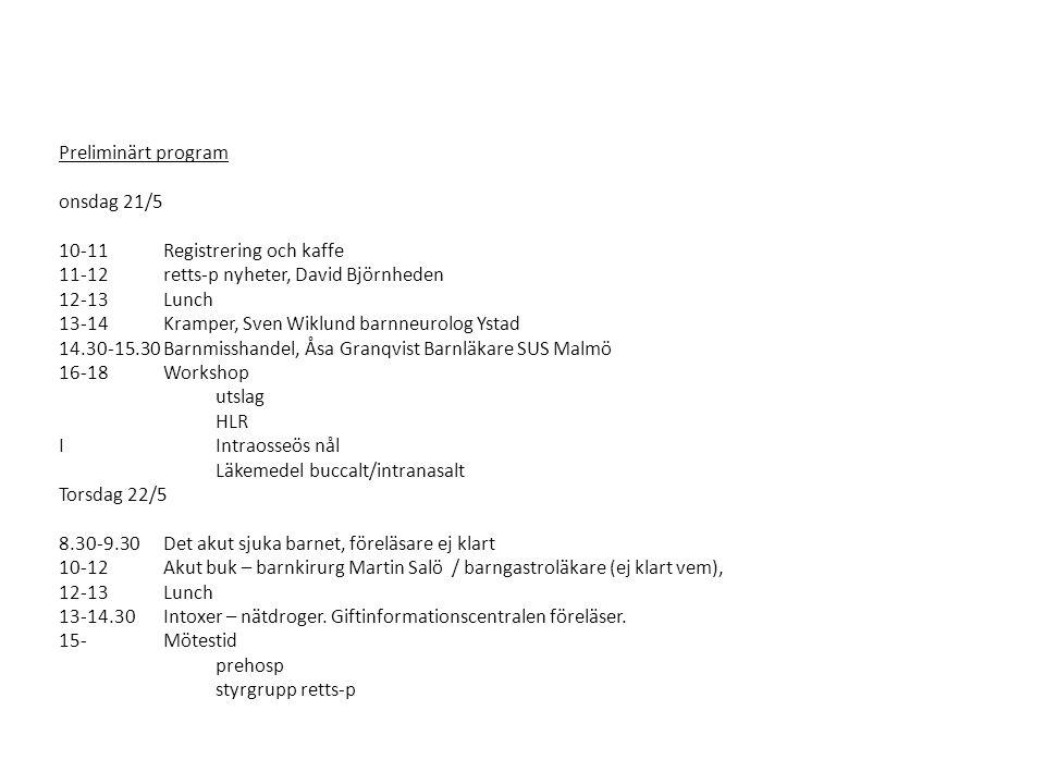 Preliminärt program onsdag 21/5 10-11Registrering och kaffe 11-12retts-p nyheter, David Björnheden 12-13 Lunch 13-14Kramper, Sven Wiklund barnneurolog