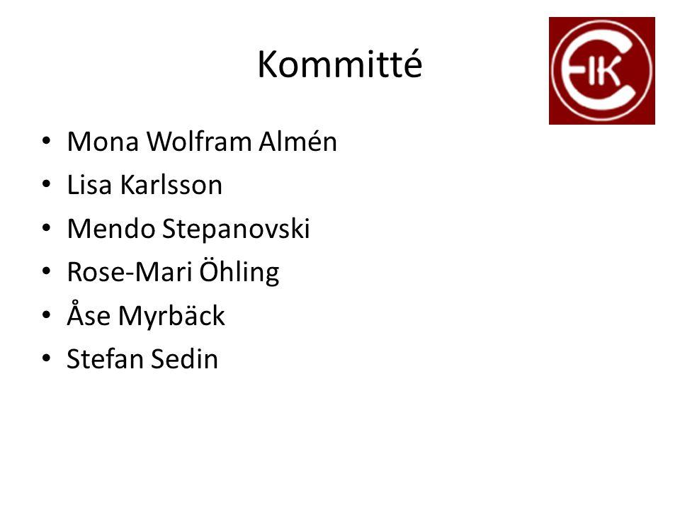 Kommitté Mona Wolfram Almén Lisa Karlsson Mendo Stepanovski Rose-Mari Öhling Åse Myrbäck Stefan Sedin