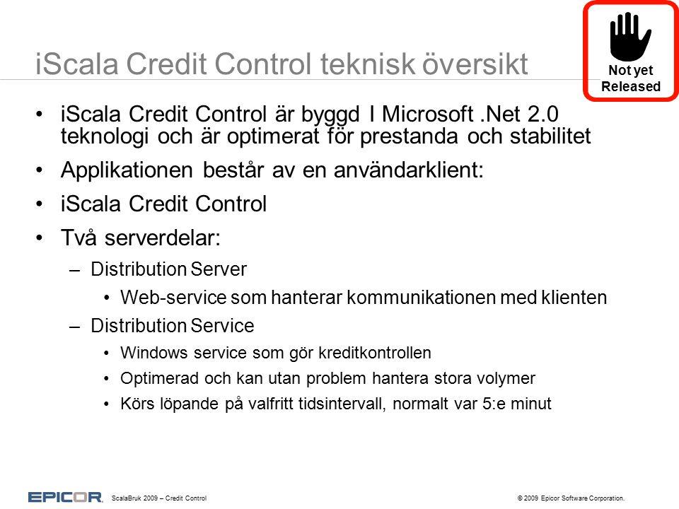 iScala Credit Control teknisk översikt iScala Credit Control är byggd I Microsoft.Net 2.0 teknologi och är optimerat för prestanda och stabilitet Appl