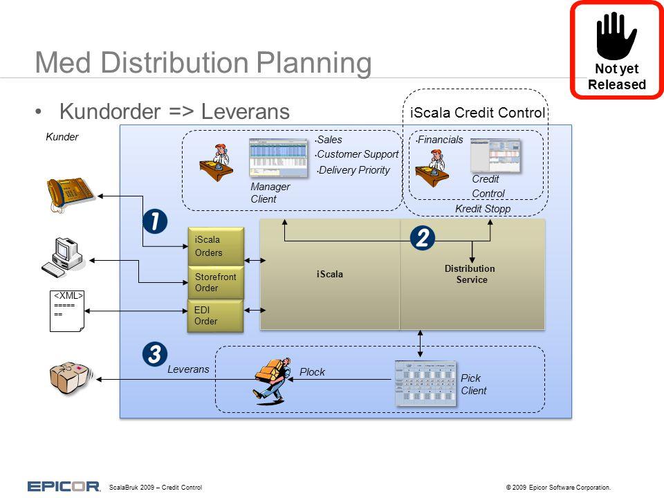 Planerade förbättringar H2 2009 Utökade funktioner för beräkning av kreditlimit –Fler valmöjligheter till beräkning av kreditstopp Avancerad ärendehantering –Hantera ärenden med möjlighet till Work-flows Stöd för Serviceorder, MPS och kontrakt Fler språk –Tyska, Franska, Italienska, Spanska och Ryskt språkstöd.Net 3.5 och full webservice klient Integration till Office - Ärendehantering integrerat till Outlook ScalaBruk 2009 – Credit Control© 2009 Epicor Software Corporation.