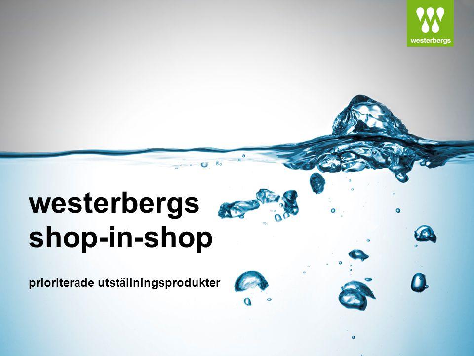 westerbergs shop-in-shop prioriterade utställningsprodukter