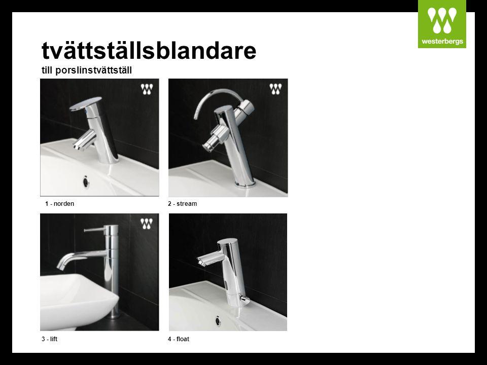 tvättställsblandare till porslinstvättställ 1 - norden2 - stream 3 - lift4 - float