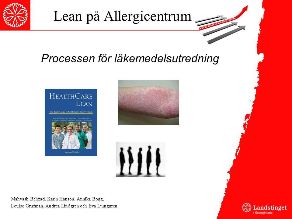 Lean på Allergicentrum Mahvash Behzad, Karin Hanson, Annika Bogg, Louise Grufman, Andrea Lindgren och Eva Ljunggren Processen för läkemedelsutredning