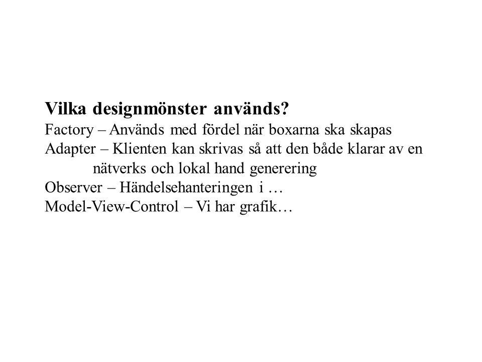 Vilka designmönster används.