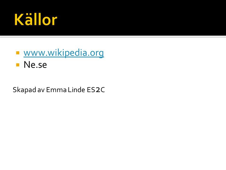  www.wikipedia.org www.wikipedia.org  Ne.se Skapad av Emma Linde ES 2 C