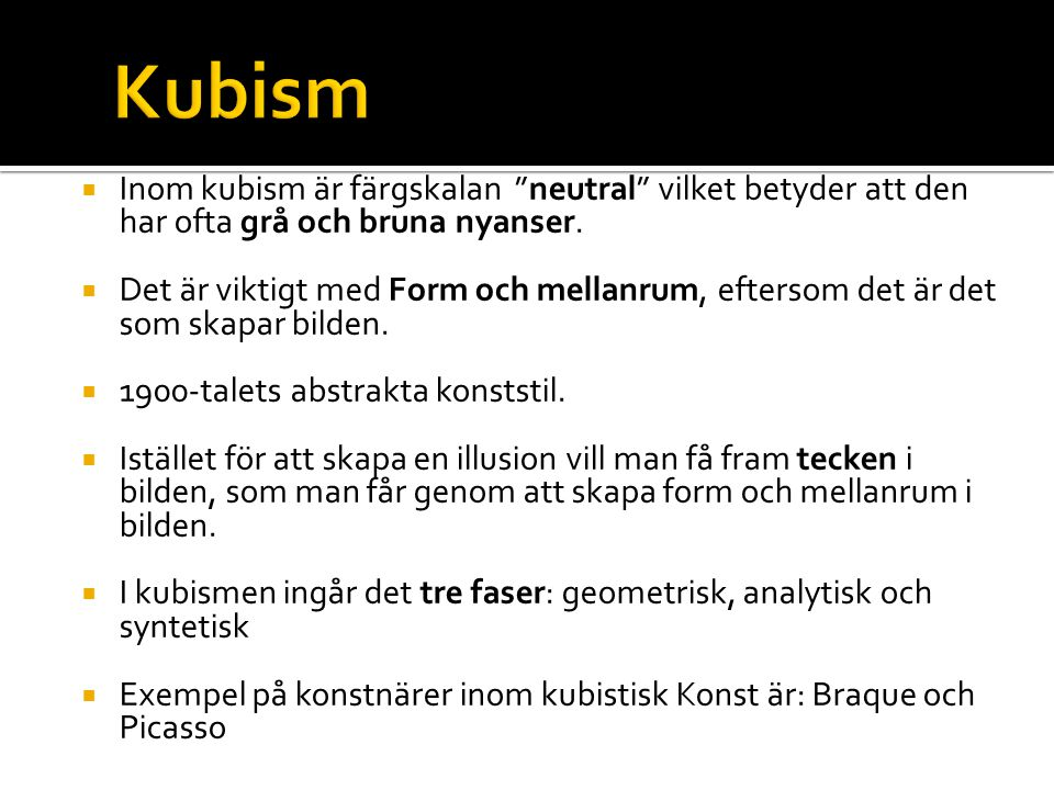 """ Inom kubism är färgskalan """"neutral"""" vilket betyder att den har ofta grå och bruna nyanser.  Det är viktigt med Form och mellanrum, eftersom det är"""