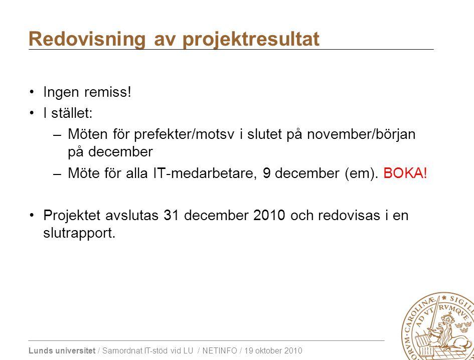 Lunds universitet / Samordnat IT-stöd vid LU / NETINFO / 19 oktober 2010 Ingen remiss.