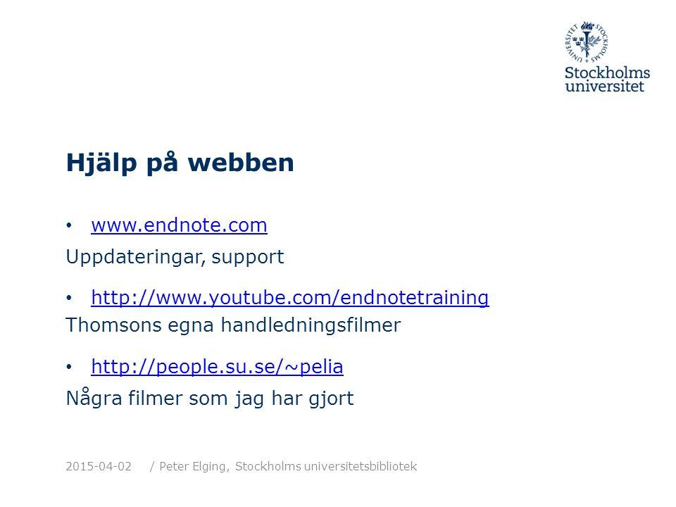 Hjälp på webben www.endnote.com Uppdateringar, support http://www.youtube.com/endnotetraining Thomsons egna handledningsfilmer http://people.su.se/~pe