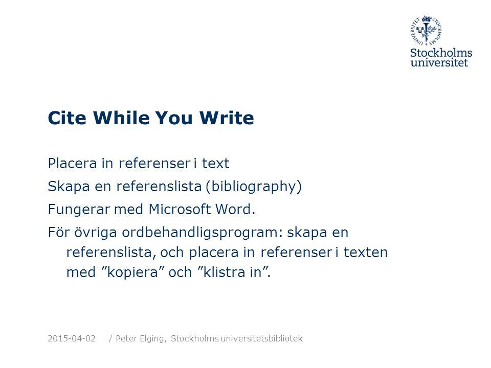 Hjälp på webben www.endnote.com Uppdateringar, support http://www.youtube.com/endnotetraining Thomsons egna handledningsfilmer http://people.su.se/~pelia Några filmer som jag har gjort 2015-04-02/ Peter Elging, Stockholms universitetsbibliotek