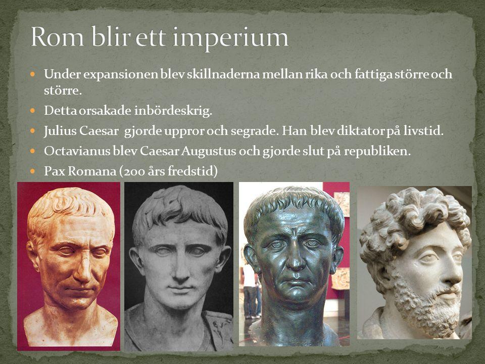 Under expansionen blev skillnaderna mellan rika och fattiga större och större. Detta orsakade inbördeskrig. Julius Caesar gjorde uppror och segrade. H