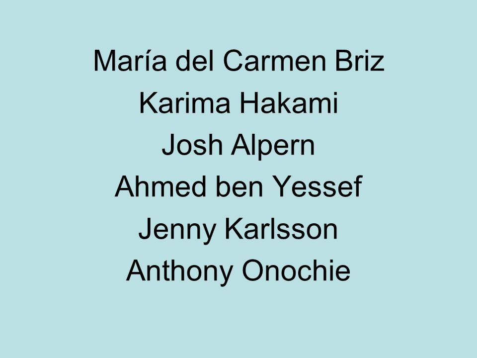 María del Carmen Briz Karima Hakami Josh Alpern Ahmed ben Yessef Jenny Karlsson Anthony Onochie