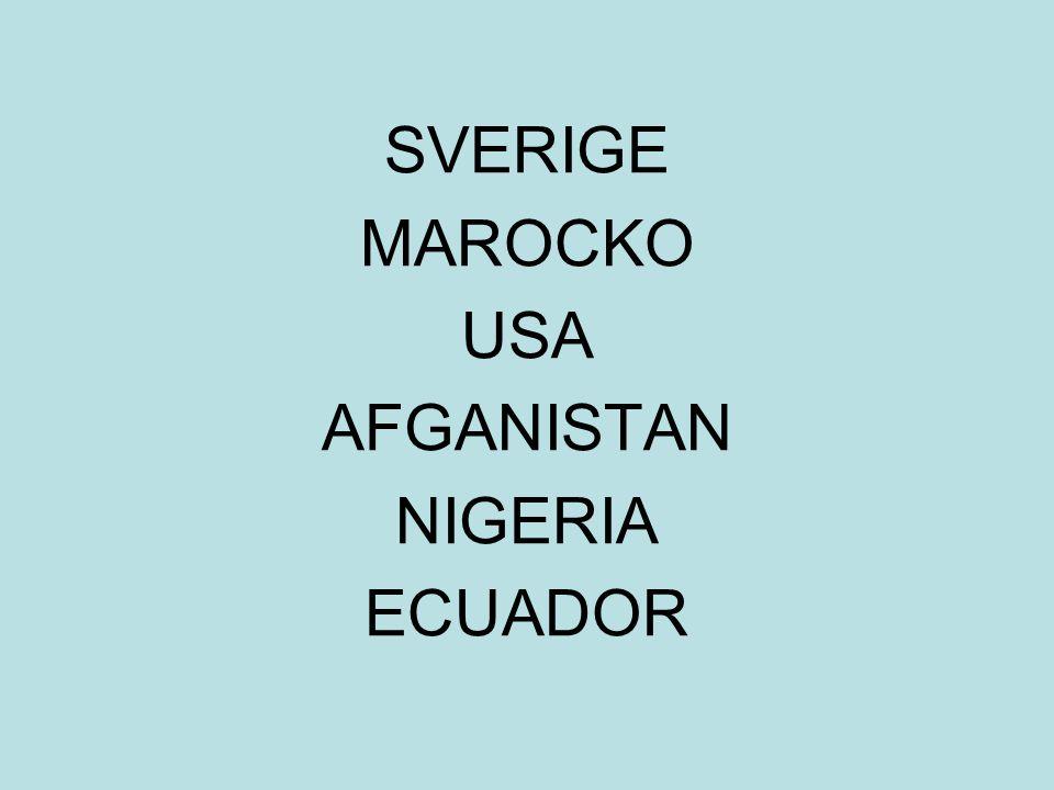 SVERIGE MAROCKO USA AFGANISTAN NIGERIA ECUADOR