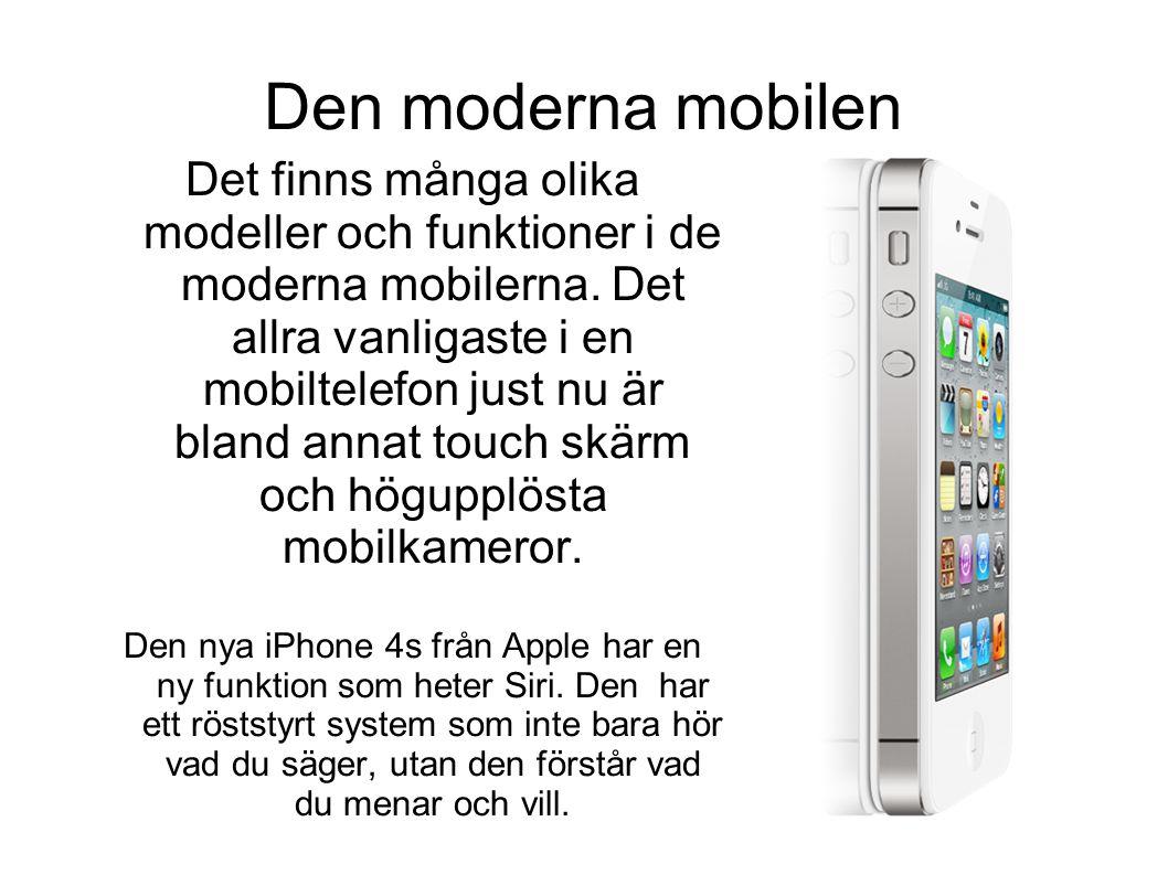 Den moderna mobilen Det finns många olika modeller och funktioner i de moderna mobilerna.
