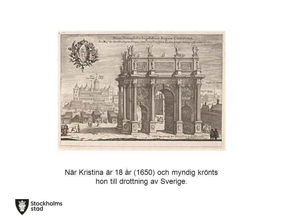 När Kristina är 18 år (1650) och myndig krönts hon till drottning av Sverige.