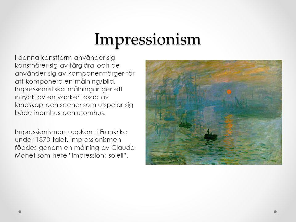 Impressionism I denna konstform använder sig konstnärer sig av färglära och de använder sig av komponentfärger för att komponera en målning/bild.