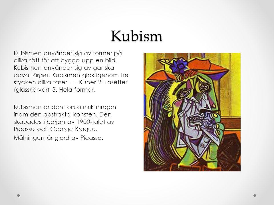 Kubism Kubismen använder sig av former på olika sätt för att bygga upp en bild.