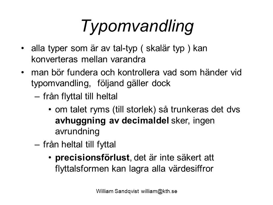 Typomvandling alla typer som är av tal-typ ( skalär typ ) kan konverteras mellan varandra man bör fundera och kontrollera vad som händer vid typomvand