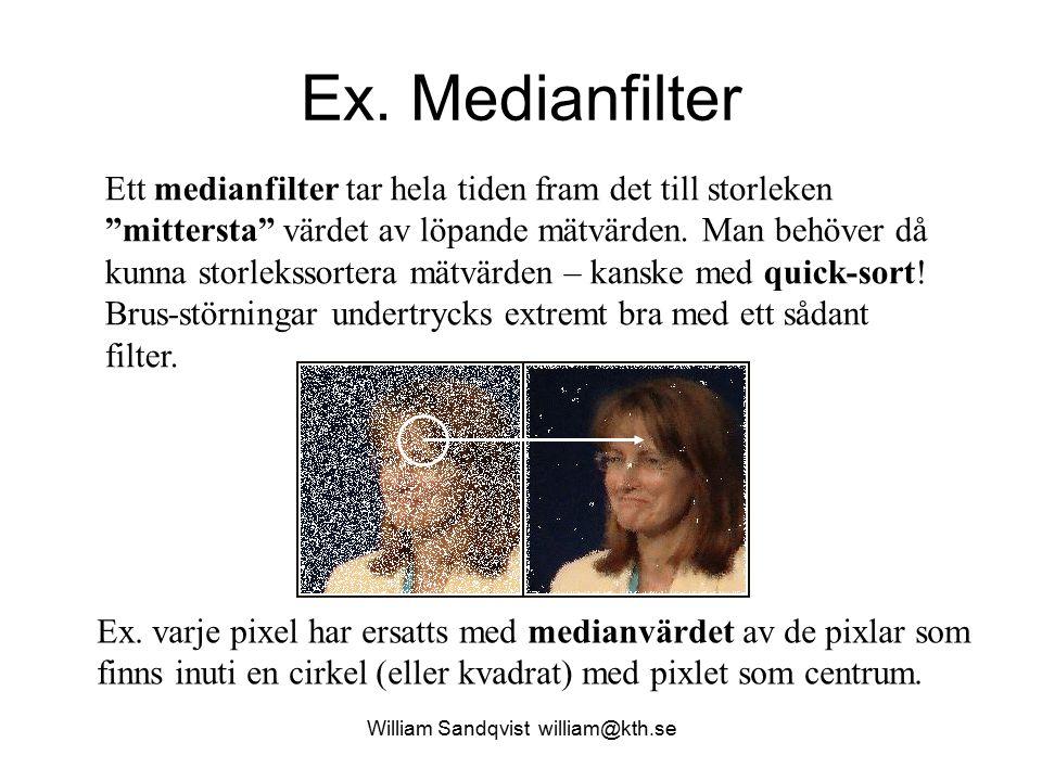 """Ex. Medianfilter William Sandqvist william@kth.se Ett medianfilter tar hela tiden fram det till storleken """"mittersta"""" värdet av löpande mätvärden. Man"""