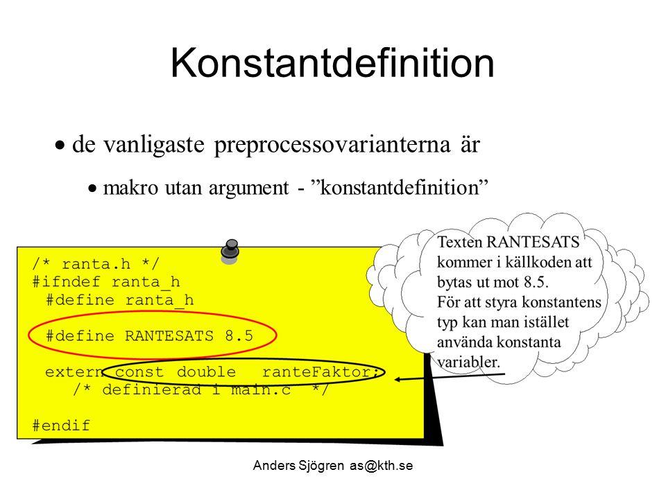 """Konstantdefinition  de vanligaste preprocessovarianterna är  makro utan argument - """"konstantdefinition"""" Anders Sjögren as@kth.se"""