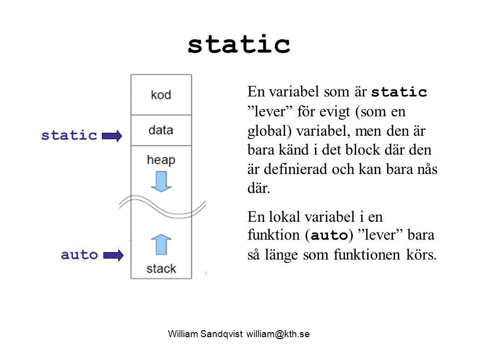 """static auto En variabel som är static """"lever"""" för evigt (som en global) variabel, men den är bara känd i det block där den är definierad och kan bara"""