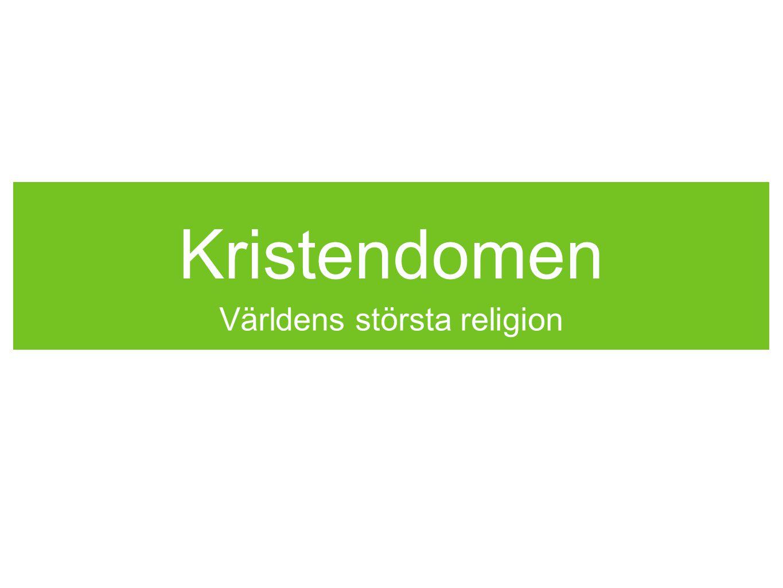 Kristendomen Världens största religion