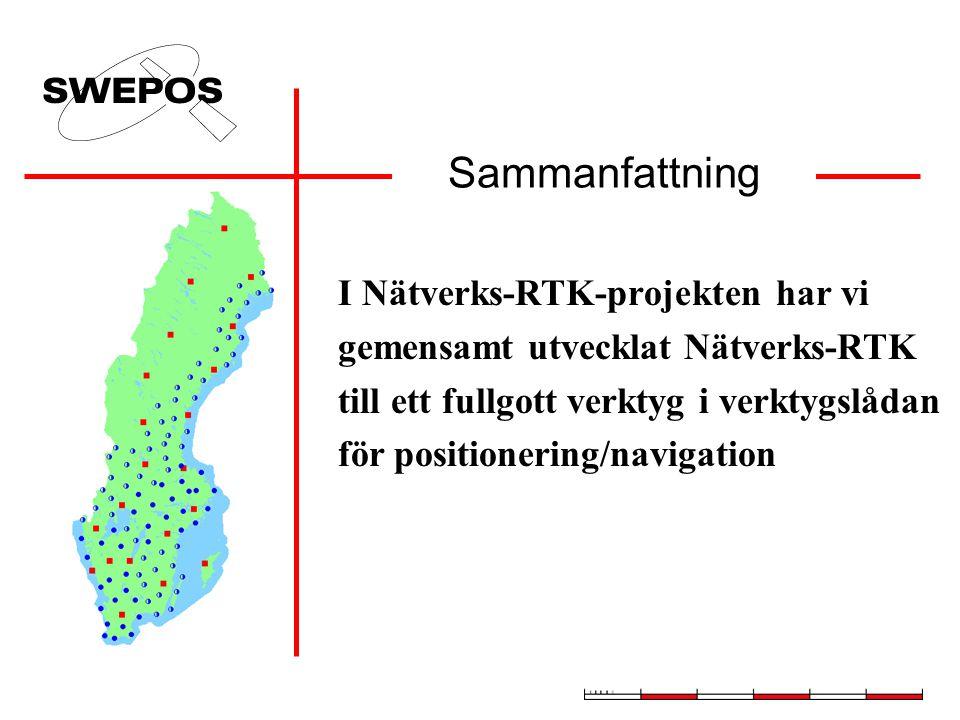 Sammanfattning I Nätverks-RTK-projekten har vi gemensamt utvecklat Nätverks-RTK till ett fullgott verktyg i verktygslådan för positionering/navigation