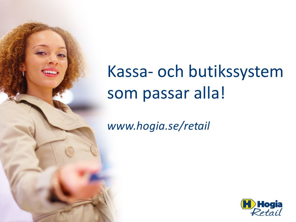 Kassa- och butikssystem som passar alla! www.hogia.se/retail