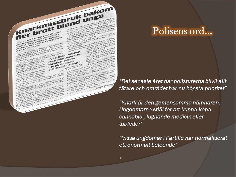 Det senaste året har polisturerna blivit allt tätare och området har nu högsta prioritet Knark är den gemensamma nämnaren.
