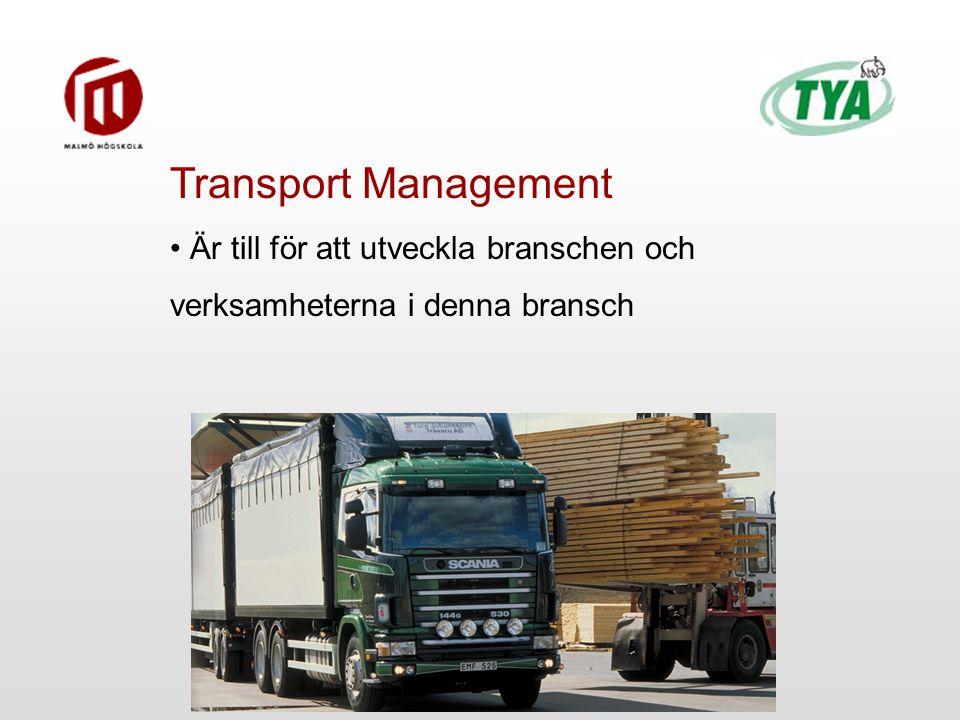 Transport Management Är till för att utveckla branschen och verksamheterna i denna bransch