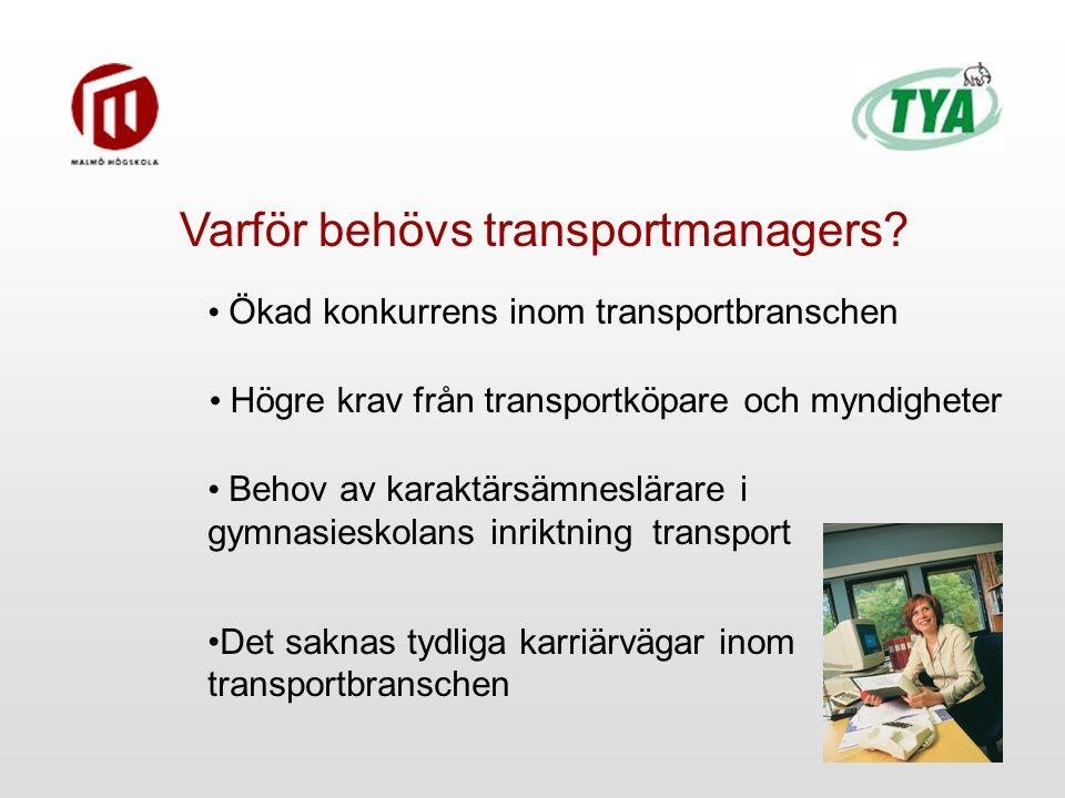 Att självständigt kunna - utföra strategiska arbetsuppgifter inom ett transportrelaterat företag eller inom en närliggande verksamhet - vara drivande i förnyelse- och innovationsarbete Vad betyder transportmanagement?