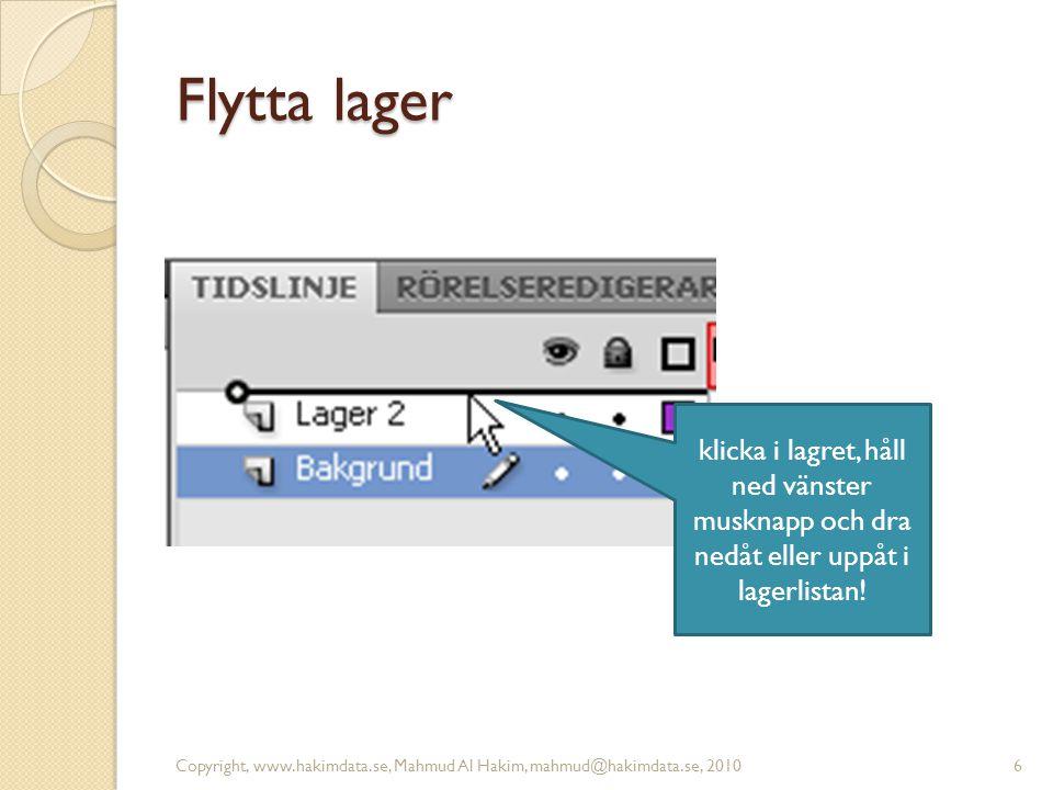 Lageregenskaper Copyright, www.hakimdata.se, Mahmud Al Hakim, mahmud@hakimdata.se, 20107 Dubbelklicka här för att ta fram Egenskaper för lager